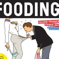 Fooding 2014 : le guide des restaurants parisiens testés et approuvés